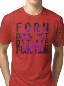 Form vs Function Tri-blend T-Shirt