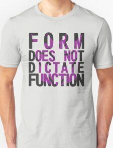 Form vs Function Unisex T-Shirt