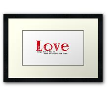 Love keeps her in the Air when she oughta fall down. Framed Print