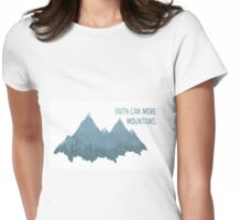Faith Can Move Mountains Womens Fitted T-Shirt