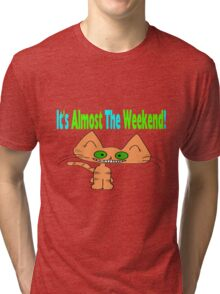 This Cat Is Ready For The Weekend Tri-blend T-Shirt
