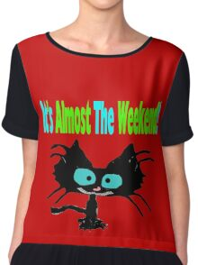 This Cat Is Ready For The Weekend Chiffon Top