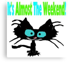 This Cat Is Ready For The Weekend Canvas Print