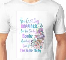 You can't buy Happiness but you can buy books Unisex T-Shirt