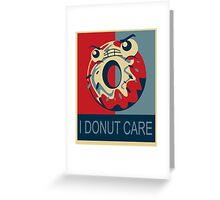 I Donut Care Greeting Card