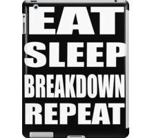 Eat, Sleep, Breakdown, Repeat iPad Case/Skin