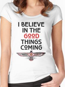 """Nahko and Medicine for the People - """"I believe in the good things coming"""" v2 Women's Fitted Scoop T-Shirt"""