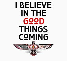 "Nahko and Medicine for the People - ""I believe in the good things coming"" v2 Unisex T-Shirt"