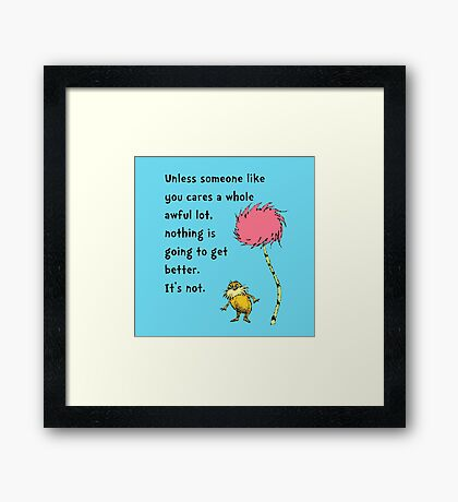Unless Some One Like You Framed Print