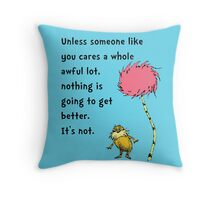 Unless Some One Like You Throw Pillow