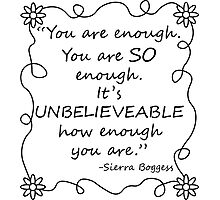 You are enough... -Sierra Boggess Photographic Print