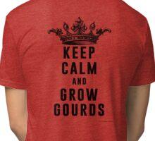 Keep Calm and Grow Gourds Tri-blend T-Shirt