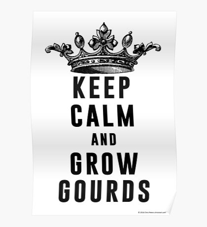 Keep Calm and Grow Gourds Poster