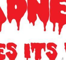 Madness Takes Its Toll... B&R Sticker