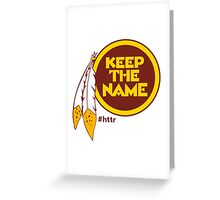 Redskins Keep The Name Greeting Card