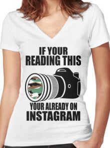 *ORIGINAL* If Your Reading This Your Already On Instagram *T-SHIRT* Women's Fitted V-Neck T-Shirt