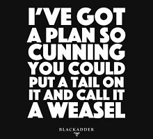 Blackadder quote - I've got a plan so cunning you could put a tail on it and call it a weasel Unisex T-Shirt
