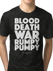 Blackadder quote - Blood, Death, War, Rumpy Pumpy. Tri-blend T-Shirt