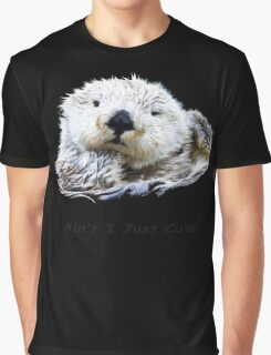 Ain't I Just Cute! Otter Graphic T-Shirt