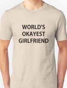 World's Okayest Girlfriend T-Shirt