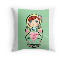 Russian doll cushion, sweet dreams my little doll Throw Pillow