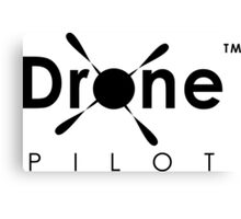 Drone Pilot Gear. Aviator of Drones, Flying Quadcopters, Love UAVs, DJI Phantom Inspire Yuneec Enthusiasts Canvas Print