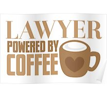 LAWYER powered by coffee Poster