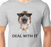 Deal with it pup Unisex T-Shirt