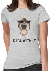 Deal with it pup Womens Fitted T-Shirt