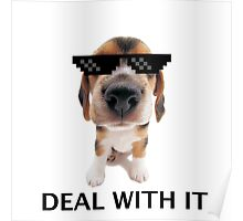 Deal with it pup Poster