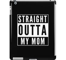 Straight Outta My Mom iPad Case/Skin