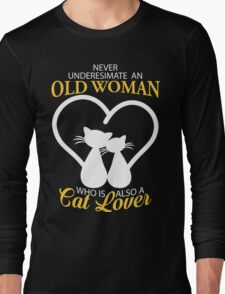 Old Woman Also Cat Lover Long Sleeve T-Shirt