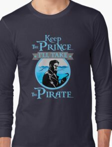 Captain Hook. OUAT. Keep The Prince, I'll Take The Pirate. Long Sleeve T-Shirt