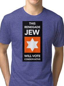 This Renegade Jew Will Vote Conservative Tri-blend T-Shirt