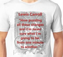How Puzzling All These Changes Are - L Carroll Unisex T-Shirt
