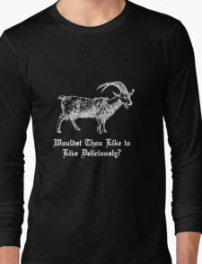 Well, Wouldst Thou?  Long Sleeve T-Shirt