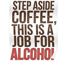 Aus dem Weg Kaffee - Ein Job für Alkohol! Poster