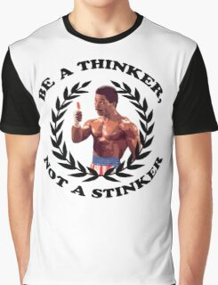 APOLLO CREED - BE A THINKER, NOT A STINKER Graphic T-Shirt