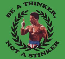APOLLO CREED - BE A THINKER, NOT A STINKER Kids Tee