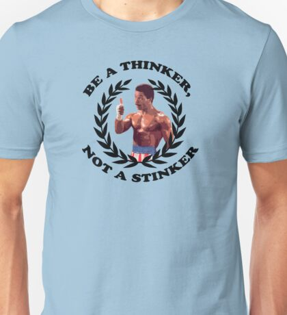 APOLLO CREED - BE A THINKER, NOT A STINKER Unisex T-Shirt