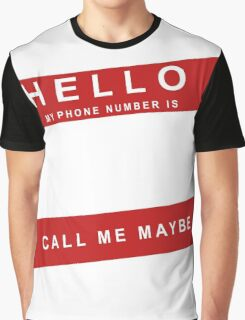 Call Me Maybe Graphic T-Shirt