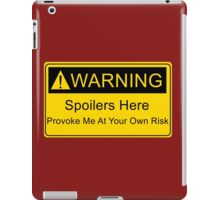 Weapons of a nerd - provoke me at your own risk - i have spoilers  iPad Case/Skin