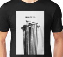 NAILED IT. Unisex T-Shirt