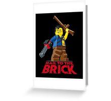 Hail to the Brick! Greeting Card