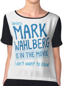 Unless MARK WAHLBERG is in the movie, I don't want to know Chiffon Top