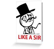 Like a Sir Greeting Card