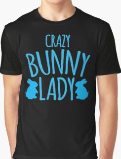 CRAZY Bunny lady Graphic T-Shirt
