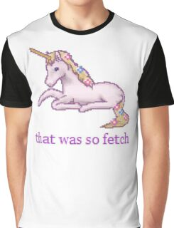 That was so fetch Graphic T-Shirt