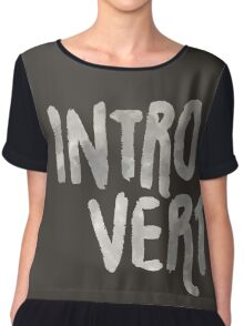 Introvert - Just A Word Chiffon Top