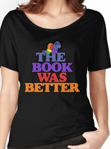 The book was better retro bookworm Women's Relaxed Fit T-Shirt
